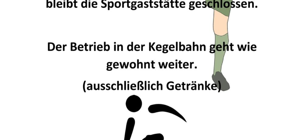 +++ Sportheim geschlossen +++